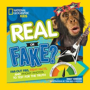 Real or Fake?: Far-Out Fibs, Fishy Facts, and Phony Photos to Test for the Truth (Real or Fake ) Paperback  by Emily Krieger