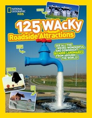 125 Wacky Roadside Attractions: See All the Weird, Wonderful, and Downright Bizarre Landmarks From Around the World! (125) Paperback  by No Author