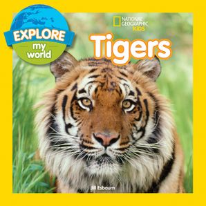 Explore My World Tigers (Explore My World) eBook  by Jill Esbaum