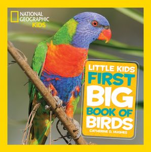 Little Kids First Big Book of Birds (First Big Book) Hardcover  by Catherine D. Hughes
