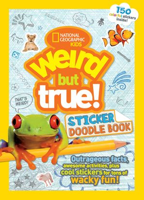 Weird But True! Sticker Doodle Book: Outrageous Facts, Awesome Activities, Plus Cool Stickers for Tons of Wacky Fun! (Weird But True ) Paperback  by No Author