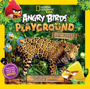 Angry Birds Playground: Rain Forest: A Forest Floor to Treetop Adventure (Angry Birds Playground ) Paperback  by Jill Esbaum