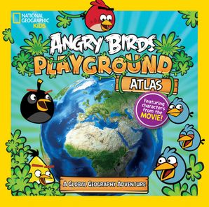 Angry Birds Playground: Atlas: A Global Geography Adventure (Angry Birds Playground) Paperback  by