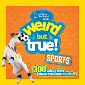 Weird But True! Sports: 300 Wacky Facts About Awesome Athletics (Weird But True ) Paperback  by No Author