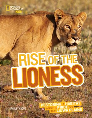 Rise of the Lioness: Restoring a Habitat and its Pride on the Liuwa Plains (Picture Books) Hardcover  by Bradley Hague