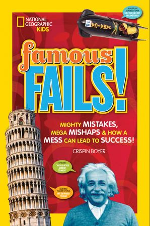 Famous Fails!: Mighty Mistakes, Mega Mishaps, & How a Mess Can Lead to Success! (History) Paperback  by Crispin Boyer
