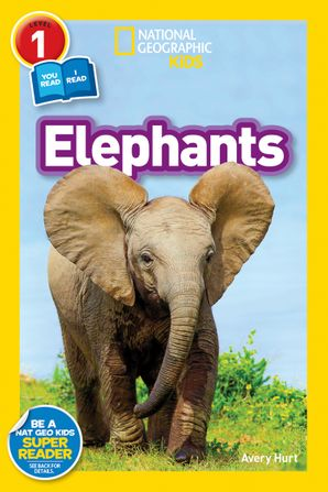 National Geographic Kids Readers: Elephants (National Geographic Kids Readers: Level 1 )