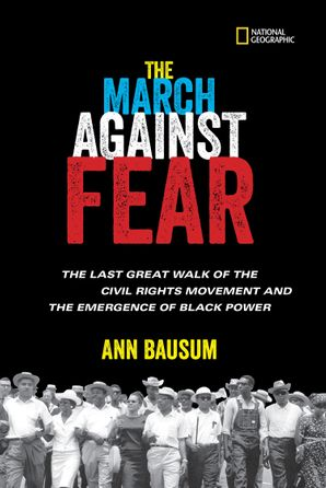 The March Against Fear: The Last Great Walk of the Civil Rights Movement and the Emergence of Black Power (History (US)) Hardcover  by Ann Bausum