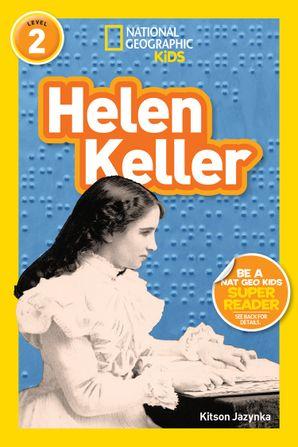 National Geographic Kids Readers: Helen Keller (National Geographic Kids Readers: Level 2 ) Paperback  by Kitson Jazynka