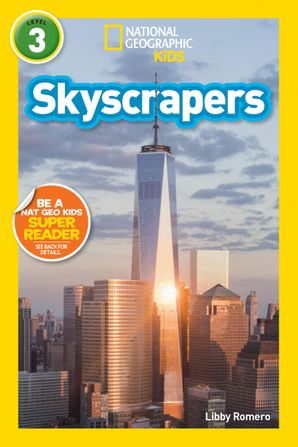 National Geographic Kids Readers: Skyscrapers (National Geographic Kids Readers: Level 3 ) Paperback  by Libby Romero