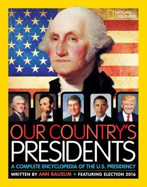 Our Country's Presidents: A Complete Encyclopedia of the U.S. Presidency (Encyclopaedia ) Hardcover  by Ann Bausum
