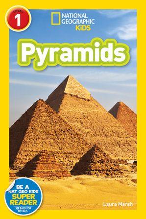 National Geographic Kids Readers: Pyramids (National Geographic Kids Readers: Level 1) Paperback  by Laura Marsh