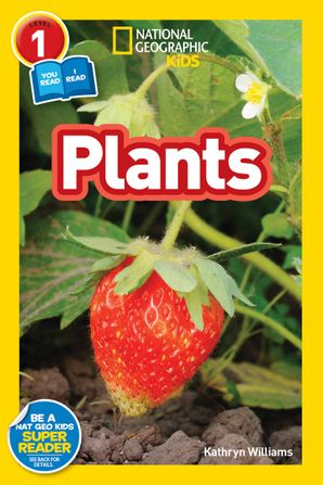 National Geographic Kids Readers: Plants (National Geographic Kids Readers: Level 1 ) Paperback  by Kathryn Williams