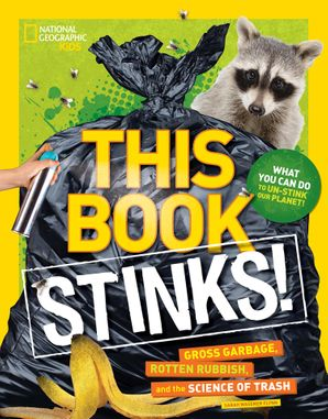This Book Stinks!: Gross Garbage, Rotten Rubbish, and the Science of Trash (This Book) Paperback  by Sarah Wassner Flynn