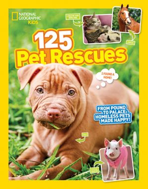 125 Pet Rescues: From Pound to Palace: Homeless Pets Made Happy (125) Paperback  by No Author