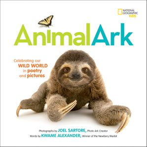 Animal Ark: Celebrating our Wild World in Poetry and Pictures (Stories & Poems) Hardcover  by Joel Sartore