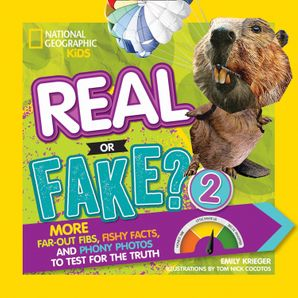 Real or Fake? 2: More Far-Out Fibs, Fishy Facts, and Phony Photos to Test for the Truth (Real or Fake ) Paperback  by Emily Krieger