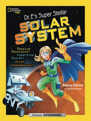 Dr. E's Super Stellar Solar System (Science & Nature) Paperback  by Bethany Ehlmann