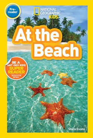National Geographic Kids Readers: At the Beach (National Geographic Kids Readers: Level Pre-Reader) Paperback  by Shira Evans