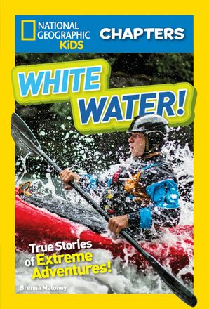 National Geographic Kids Chapters: White Water (National Geographic Kids Chapters ) Paperback  by Brenna Maloney