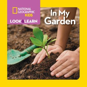 Look and Learn: In My Garden (Look&Learn)   by Ruth A. Musgrave
