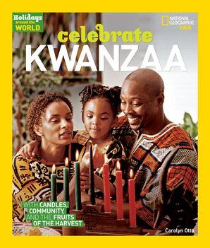 Celebrate Kwanzaa (Holidays Around The World)