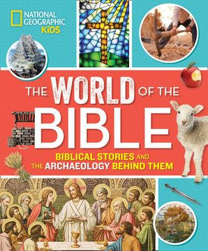 The World of the Bible: Biblical Stories and the Archaeology Behind Them (Religion) Hardcover  by Jill Rubalcaba
