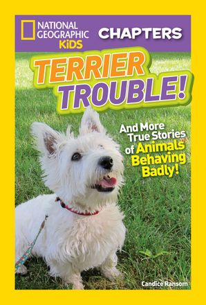 National Geographic Kids Chapters: Terrier Trouble! (National Geographic Kids Chapters ) Paperback  by Candice Ransom