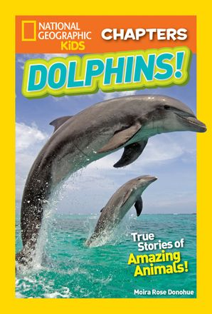 National Geographic Kids Chapters: My Best Friend is a Dolphin! (National Geographic Kids Chapters ) Paperback  by Moira Rose Donohue