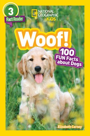 National Geographic Kids Readers: Woof! (National Geographic Kids Readers: Level 3) Paperback  by Elizabeth Carney