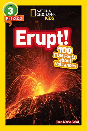 National Geographic Kids Readers: Erupt! (National Geographic Kids Readers: Level 3) Paperback  by Joan Marie Galat