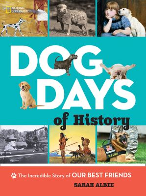 Dog Days of History (Animals) Hardcover  by Sarah Albee
