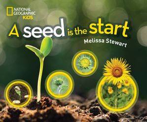 A Seed is the Start (Science & Nature) Hardcover  by Melissa Stewart