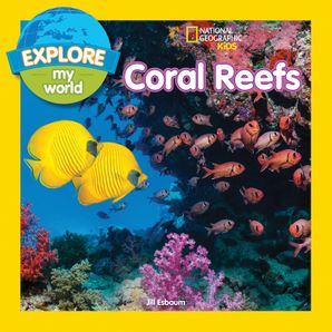 Explore My World: Coral Reefs (Explore My World) Paperback  by Jill Esbaum