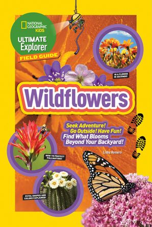 Ultimate Explorer Field Guide: Wildflowers (Ultimate Explorer)