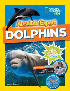 Absolute Expert: Dolphins (Animals) Hardcover  by Jennifer Swanson