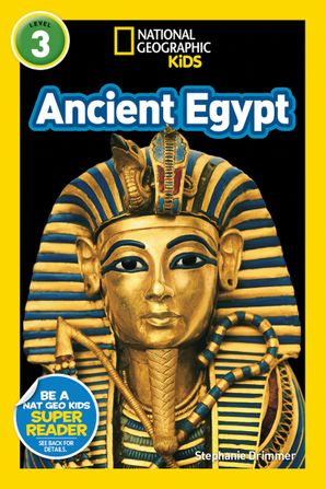 National Geographic Kids Readers: Ancient Egypt (Readers) Paperback  by Stephanie Warren Drimmer