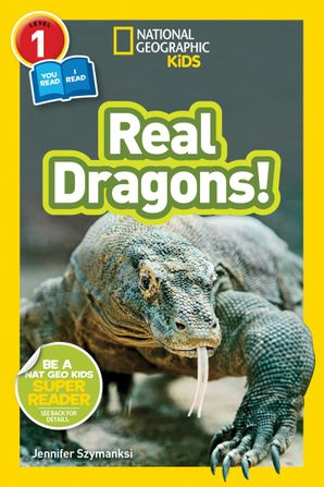 National Geographic Kids Readers: Real Dragons (Readers) Paperback  by Jennifer Szymanski