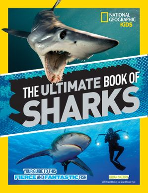 The Ultimate Book of Sharks (Ultimate) Hardcover  by Brian Skerry