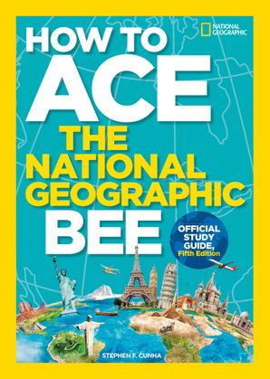 How to Ace the National Geographic Bee  Fifth edition by No Author