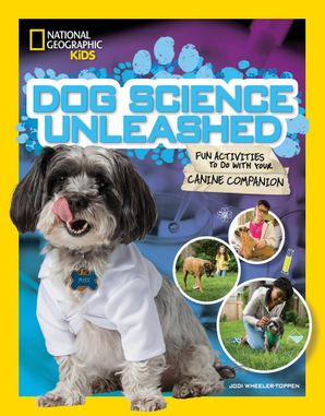 Dog Science Unleashed: Fun Activities to do with your Canine Companion Paperback  by Jodi Wheeler-Toppen
