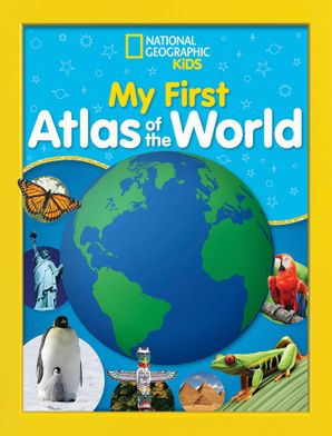 National Geographic Kids My First Atlas of the World: A Child's First Picture Atlas Hardcover  by
