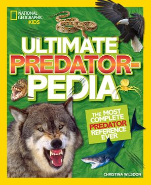 Ultimate Predatorpedia: The Most Complete Predator Reference Ever Hardcover  by Christina Wilsdon