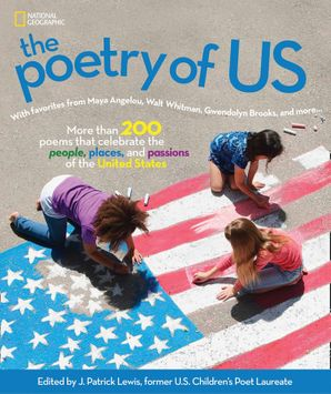The Poetry of US: Celebrate the people, places, and passions of America
