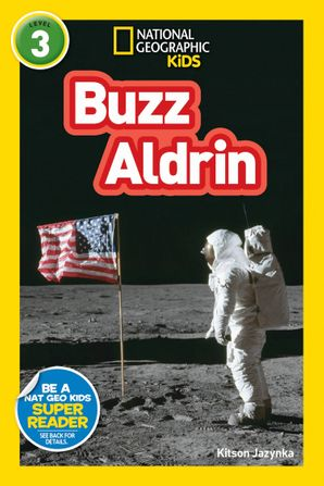 National Geographic Kids Readers: Buzz Aldrin (L3) (Readers) Paperback  by Kitson Jazynka