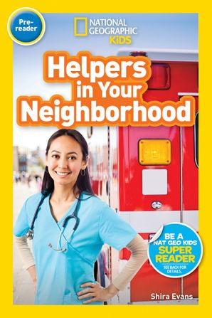 National Geographic Kids Readers: Helpers in Your Neighborhood (Pre-reader) (Readers) Paperback  by Shira Evans