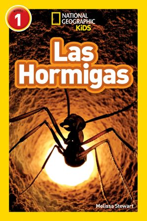 National Geographic Kids Readers: Hormigas (L1) (Readers) Paperback  by Melissa Stewart