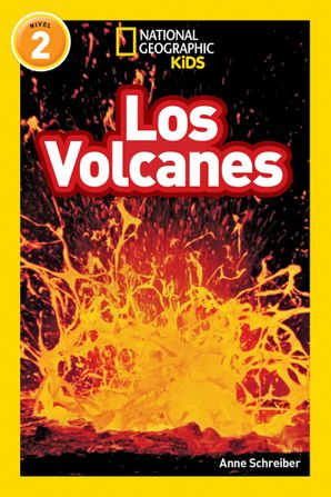 National Geographic Kids Readers: Los Volcanes (L2) (Readers) Paperback  by Anne Schreiber
