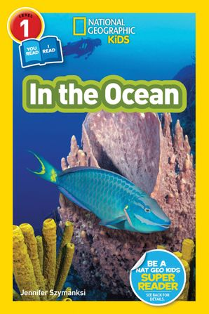 National Geographic Kids Readers: In the Ocean (L1/Co-reader) (Readers) Paperback  by Jennifer Szymanski
