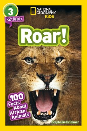 National Geographic Kids Readers: Roar! 100 Fun Facts About African Animals (Readers) Paperback  by